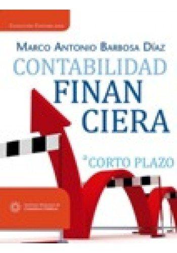 9786077621249: CONTABILIDAD FINANCIERA A CORTO PLAZO