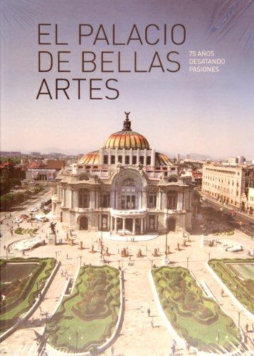9786077622437: El Palacio de Bellas Artes. 75 años desatando pasiones (Spanish Edition)