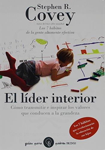 9786077626176: El lider interior. Como inspirar y transmitir los valores que conducen a la grandeza (Spanish Edition)