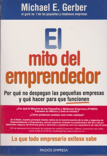 El mito del emprendedor (Spanish Edition) (6077626309) by Michael E. Gerber