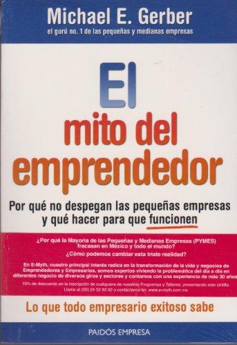 El mito del emprendedor (Spanish Edition) (9786077626305) by Michael E. Gerber