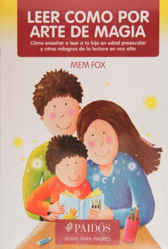 Leer como por arte de magia (Spanish Edition) (6077626600) by Mem Fox