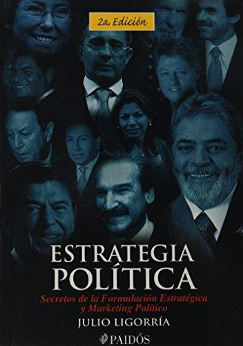 9786077626749: Estrategia Politica: Secretos de la Formulacion Estrategica y Marketing Politico = Political Strategy