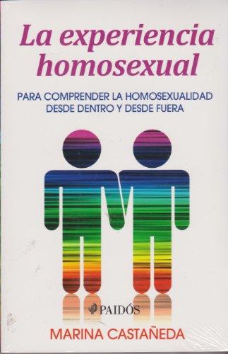 9786077626954: La experiencia homosexual. Para comprender la homosexualidad desde dentro y desde fuera (Spanish Edition)