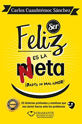 9786077627234: Ser Feliz es la Meta, Basta de mal humor (Spanish Edition)