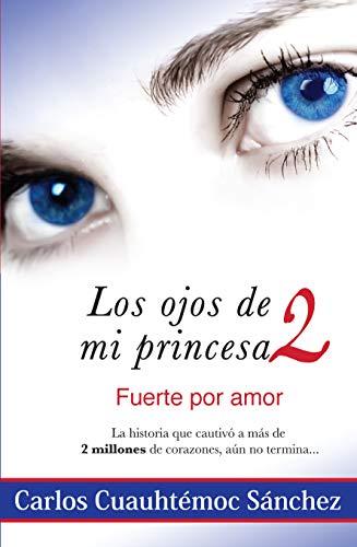 Los Ojos De Mi Princesa 2 (Spanish: Carlos Cuauhtemoc Sanchez
