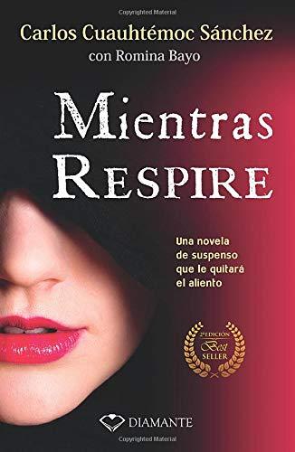 Mientras Respire: Una Novela de Suspenso Adictiva: Sanchez, Carlos Cuauhtemoc