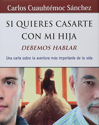 9786077627685: SI QUIERES CASARTE CON MI HIJA, DEBEMOS HABLAR (Spanish Edition)