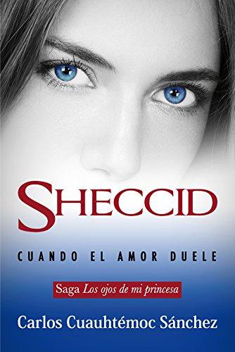 Sheccid: Cuando El Amor Duele /When Love: Carlos Cuauhtemoc Sanchez