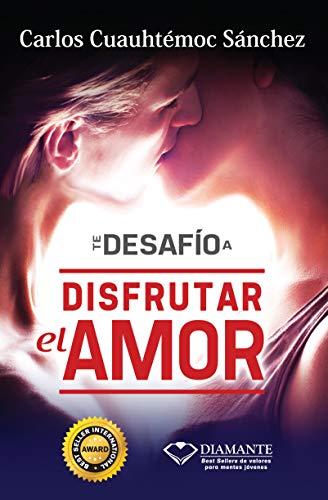 9786077627883: TE DESAFÍO A DISFRUTAR EL AMOR
