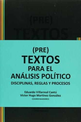 9786077629375: (Pre) textos para el analisis politico. Disciplinas, reglas y procesos (Spanish Edition)