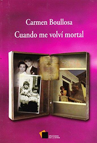 CUANDO ME VOLVI MORTAL: BOULLOSA, CARMEN