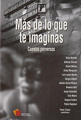 9786077638711: Mas De Lo Que Te Imaginas: Cuentos Perversos
