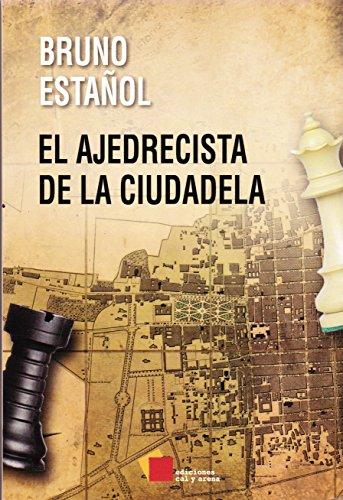 9786077638889: El Ajedrecista De La Ciudadela