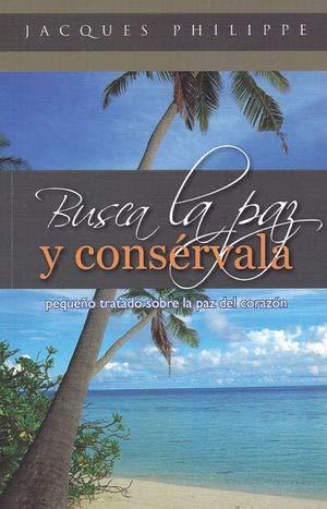9786077649151: Busca La Paz Y Conservala (Spanish Edition)