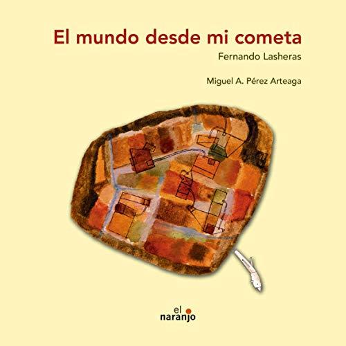 El mundo desde mi cometa / The: Fernando Lasheras, Miguel