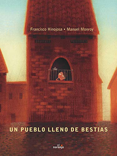 9786077661108: Un pueblo lleno de bestias / A Town Full of Beasts (Mar De Cuentos / Sea of Stories) (Spanish Edition)
