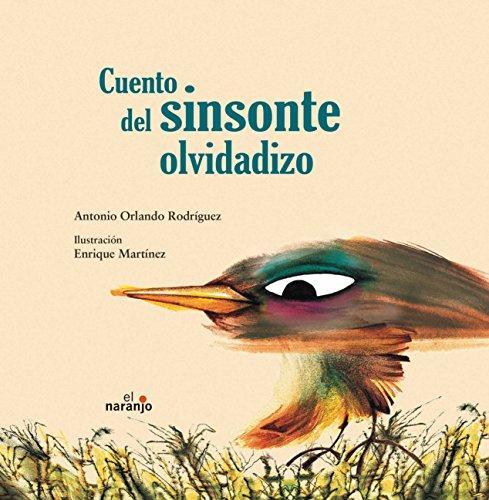 Cuento del sinsonte olvidadizo / Story of: Antonio Orlando Rodriguez