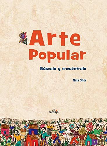 9786077661238: Arte popular / Folk Art: Buscalo y encuentralo / Find and Look for It (Asomate Al Arte / Take a Look of Art) (Spanish Edition)