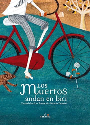 Los muertos andan en bici / The Dead Ride A Bike (Spanish Edition): Guczka, Christel