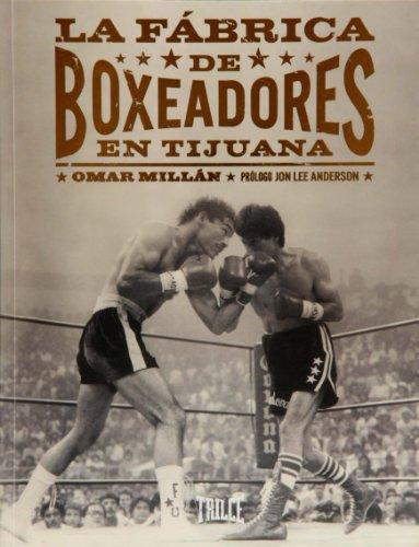 9786077663331: La fabrica de boxeadores en Tijuana (Spanish Edition)