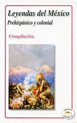 LEYENDA DEL MEXICO PREHISPANICO Y COLONI by