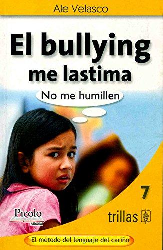 9786077671206: El bullying me lastima / Bullying Hurts Me: No me humillen / Don't Humiliate Me (Spanish Edition)