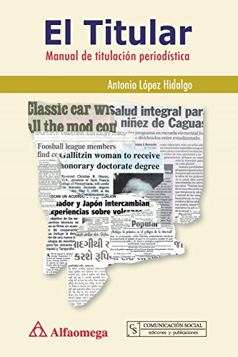 9786077686125: El Titular, Manual de Titulacion Periodistica (Spanish Edition)