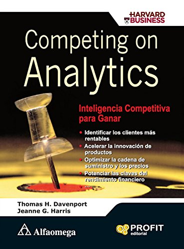 Competing on Analytics, Inteligencia Competitiva para Ganar (Spanish Edition) (607768631X) by Thomas H. DAVENPORT; Jeanne G. HARRIS