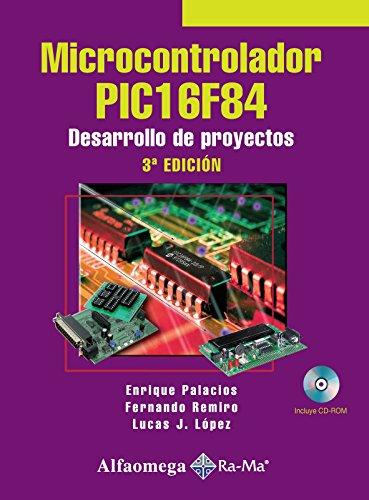 9786077686378: Microcontrolador PIC16F84, Desarrollo de Proyectos 3ed. (Spanish Edition)