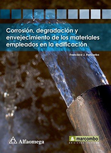 9786077686507: Corrosion, Degradacion Y Envejecimiento De Los Mat. Pancorb