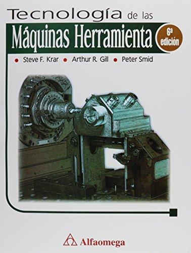 9786077686897: Tecnologías de la Máquinas Herramientas