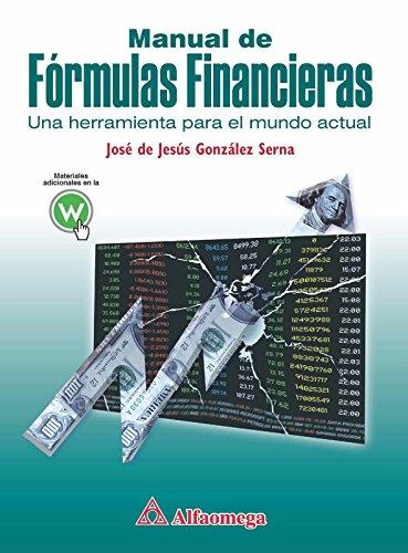 9786077686903: Manual de Formulas Financieras, Una Herramienta Para el Mundo Actual (Spanish Edition)