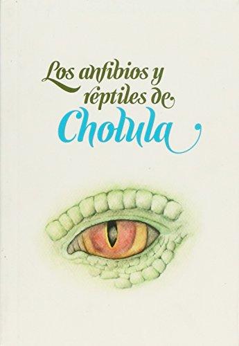 ANFIBIOS Y REPTILES DE CHOLULA, LOS: GEOR HANTKE, JOSE