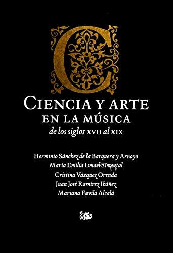 Ciencia y arte en la música de los siglos XVII al XIX / Herminio Sánchez de la ...