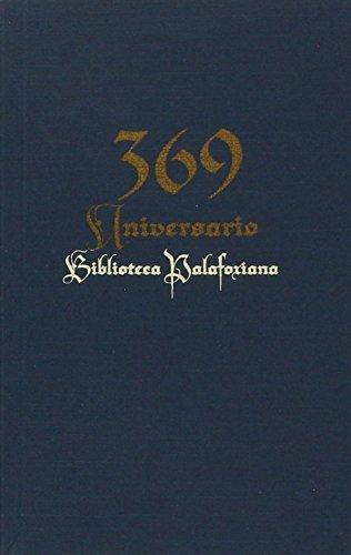 369 Aniversario : Biblioteca Palafoxiana / [Diana Isabel Jaramillo Juárez, compilaci&...