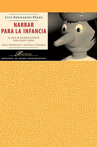 9786077693352: Narrar para la infancia. El arte de escribir cuentos para niños y niñas. Ideas, propuestas y astucias literarias.