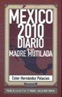 9786077693611: Mexico 2010: Diario De Una Madre Mutilada
