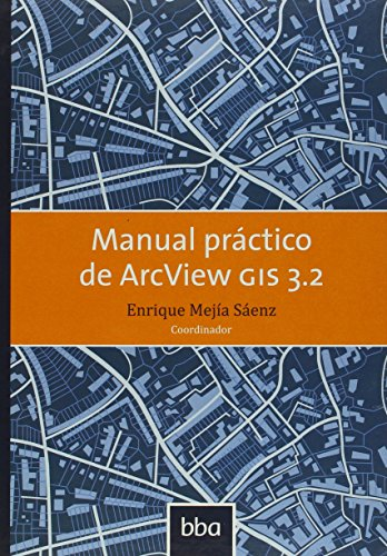 9786077699149: MANUAL PRACTICO DE ARCVIEW GIS 3 2