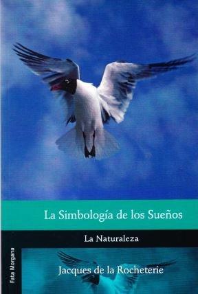 La simbología de los sueños la naturaleza: Rocheterie, Jacques de