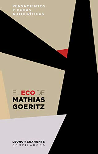 EL ECO DE MATHIAS GOERITZ: Mathias Goeritz (aut.), Leonor Cuahonte (ed.)