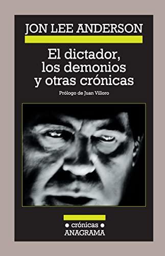 9786077720430: Dictador, los demonios y otras crónicas, El