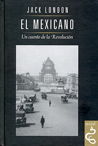 9786077720775: MEXICANO, EL: UN CUENTO DE LA REVOLUCION