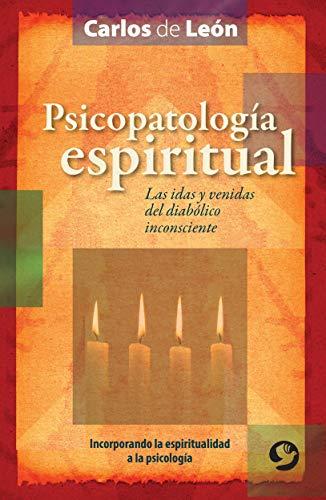 9786077723196: Psicopatología espiritual: Las idas y venidas del diabólico inconsciente (Spanish Edition)