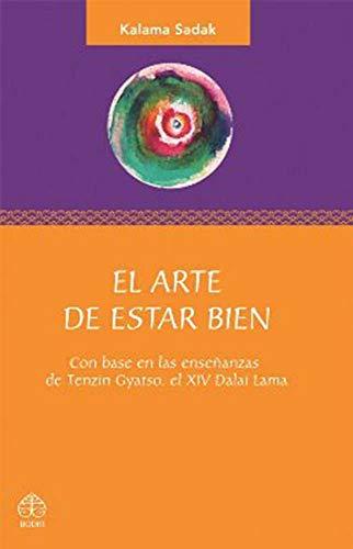 9786077723271: El arte de estar bien: Con base en las ensenanzas de Tenzin Gyatso, el XIV Dalai Lama (Spanish Edition)