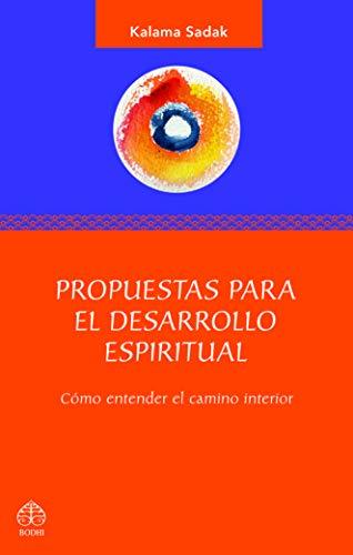 9786077723288: Propuestas para el desarrollo espiritual: Comó entender el camino interior (Spanish Edition)
