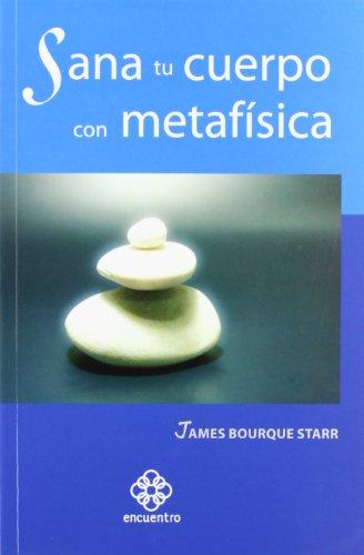 9786077723639: SANA TU CUERPO CON METAFISICA (Spanish Edition)