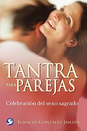 9786077723653: Tantra para parejas: Celebración del sexo sagrado (Spanish Edition)