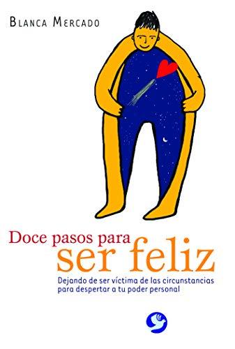 DOCE PASOS PARA SER FELIZ (Spanish Edition): Varios