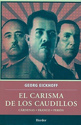 9786077727132: El carisma de los caudillos: Cárdenas - Franco - Perón